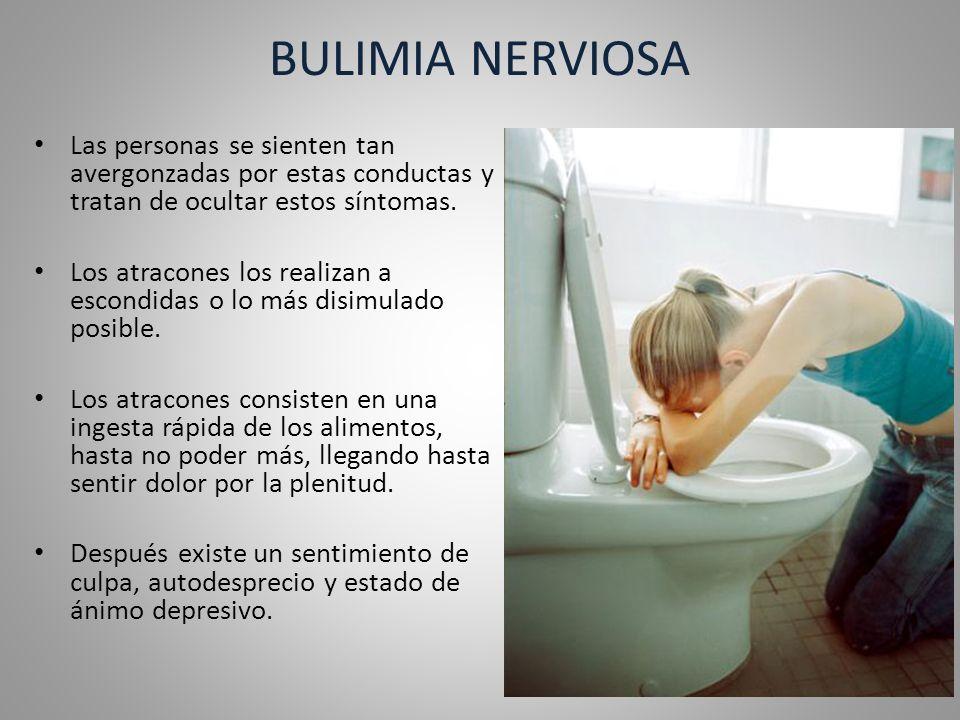 BULIMIA NERVIOSA Los atracones consisten en la sensación de falta de control.