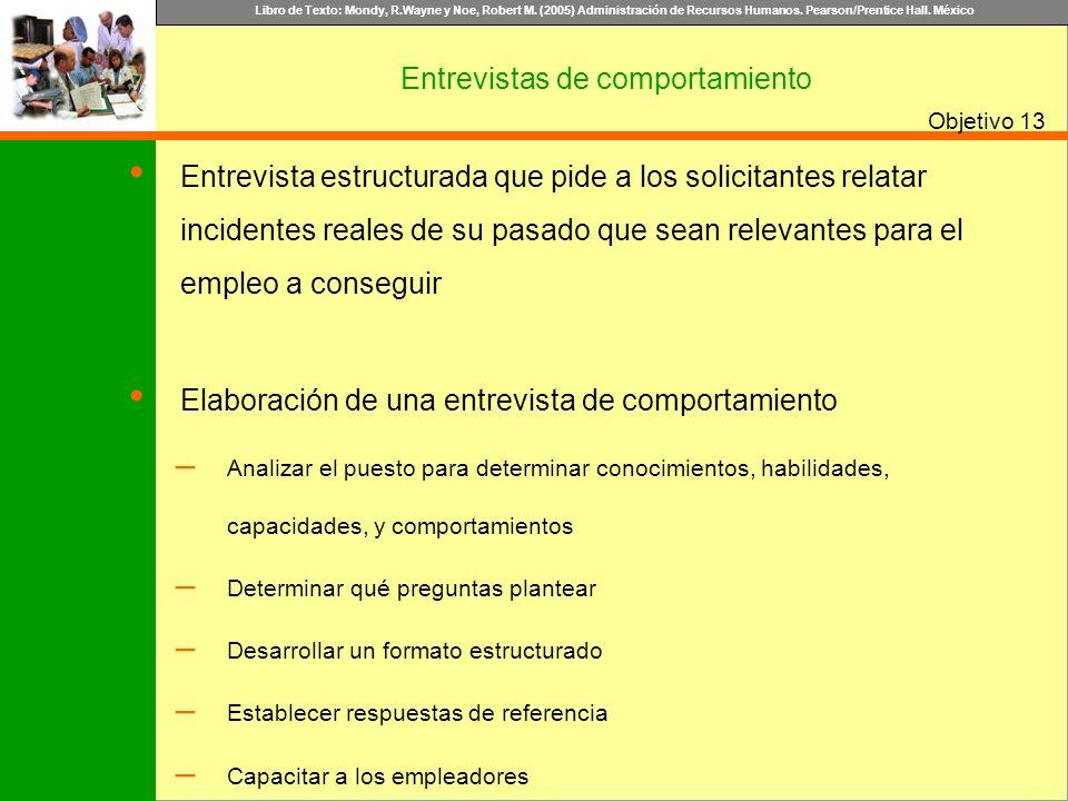 Libro de Texto: Mondy, R.Wayne y Noe, Robert M. (2005) Administración de Recursos Humanos. Pearson/Prentice Hall. México Objetivo Entrevistas de compo