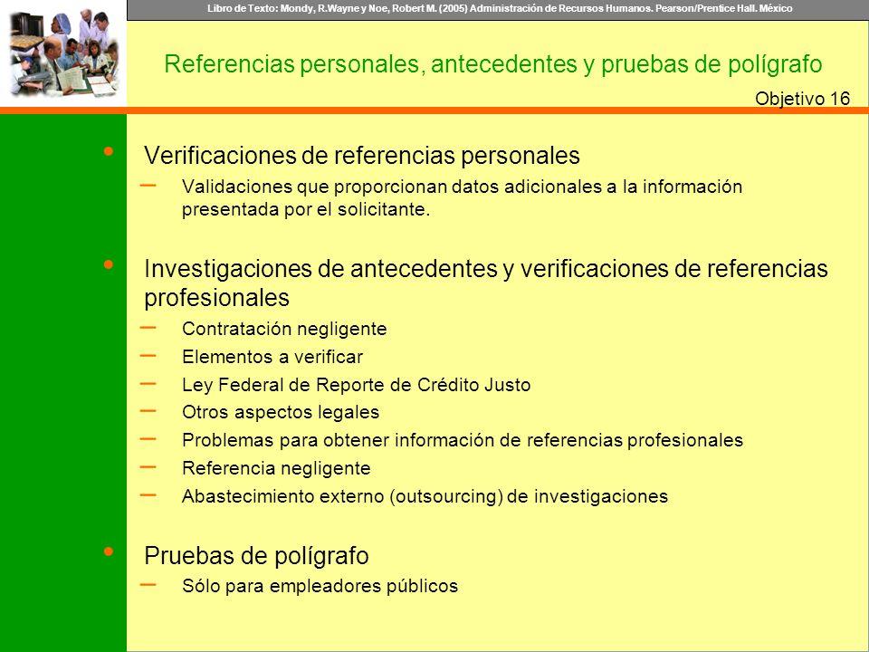 Libro de Texto: Mondy, R.Wayne y Noe, Robert M. (2005) Administración de Recursos Humanos. Pearson/Prentice Hall. México Objetivo Referencias personal