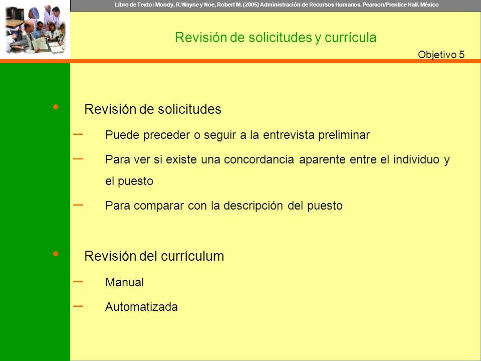 Libro de Texto: Mondy, R.Wayne y Noe, Robert M. (2005) Administración de Recursos Humanos. Pearson/Prentice Hall. México Objetivo Revisión de solicitu