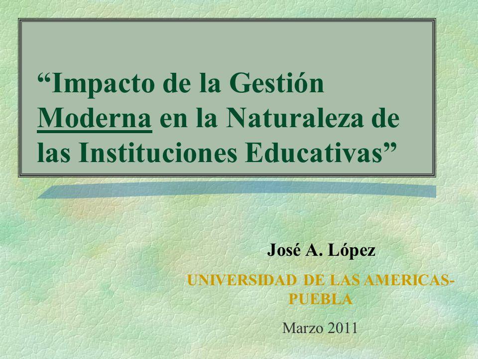 Impacto de la Gestión Moderna en la Naturaleza de las Instituciones Educativas José A.