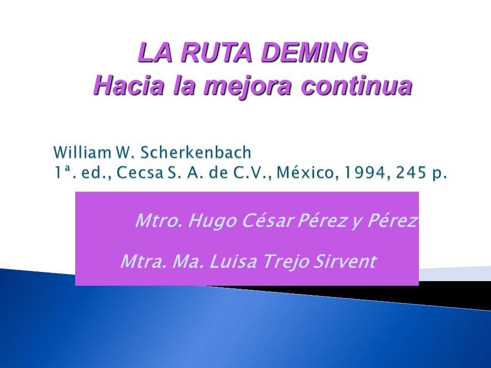 PUNTOS DE DEMING CATEGORÍAS DEL PREMIO BALRIDGE Constancia de propósito.