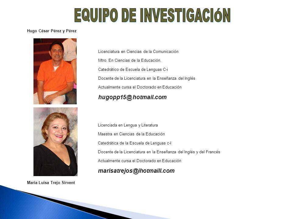Hugo César Pérez y Pérez Maria Luisa Trejo Sirvent Licenciatura en Ciencias de la Comunicación Mtro.