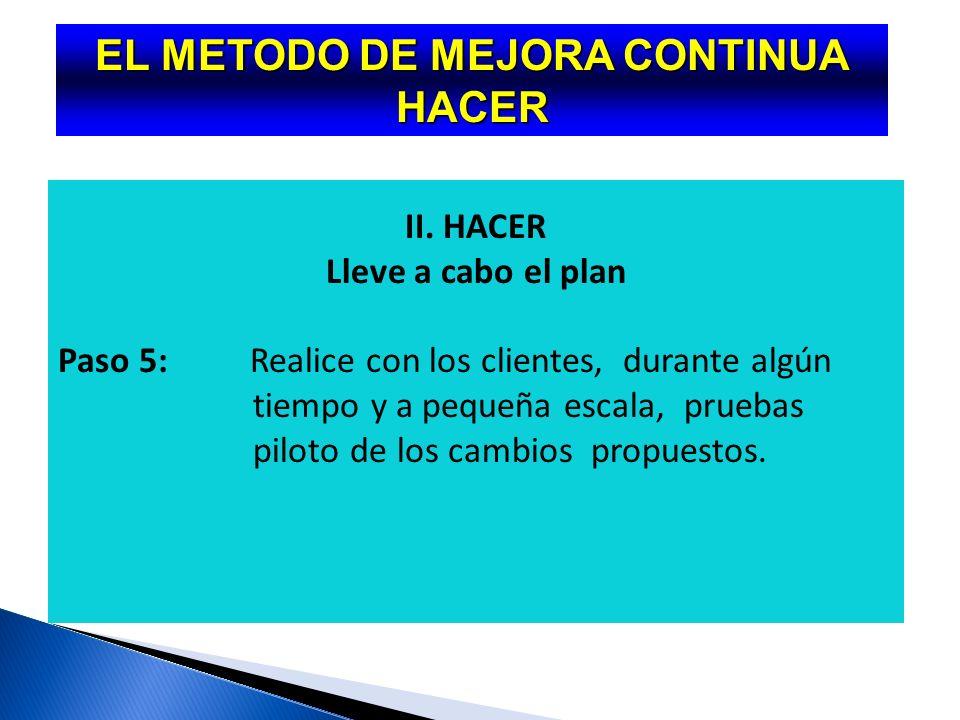 EL METODO DE MEJORA CONTINUA PLANEAR I PLANEAR Desarrolle un plan para mejorar Paso 1:Identifique la oportunidad de mejora.