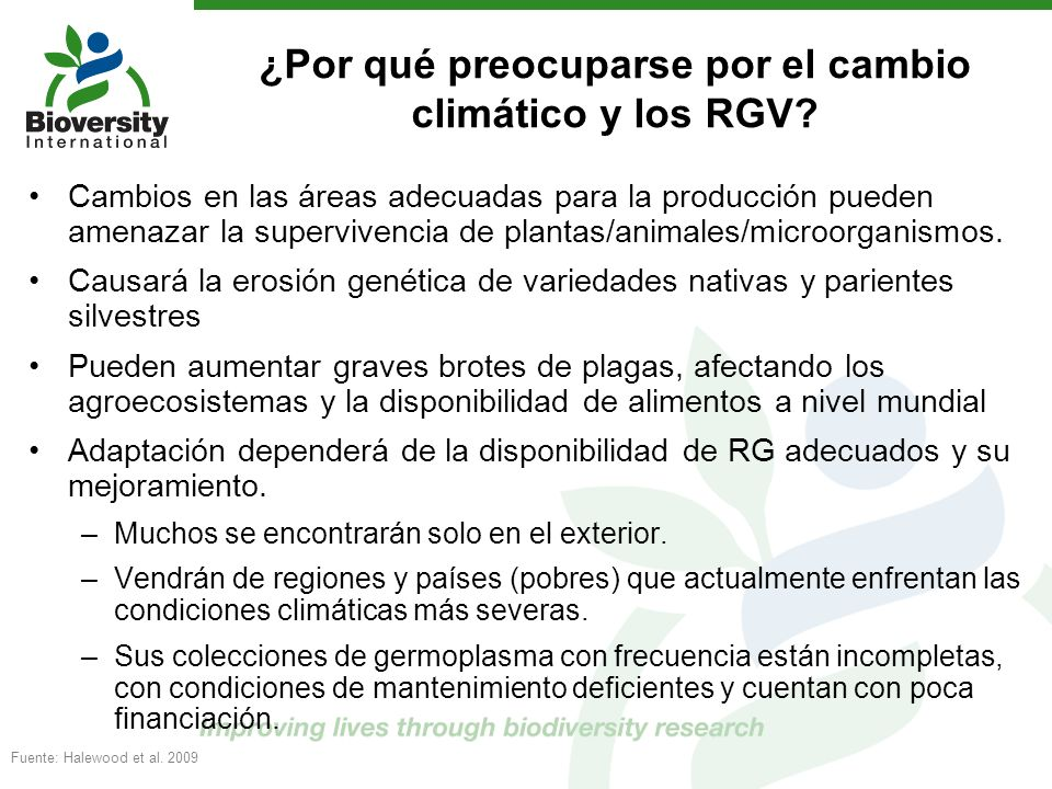¿Por qué preocuparse por el cambio climático y los RGV? Cambios en las áreas adecuadas para la producción pueden amenazar la supervivencia de plantas/