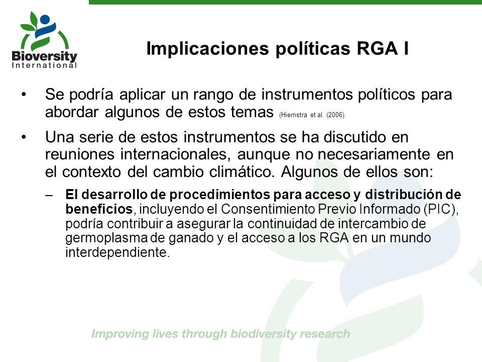 Implicaciones políticas RGA I Se podría aplicar un rango de instrumentos políticos para abordar algunos de estos temas (Hiemstra et al. (2006). Una se