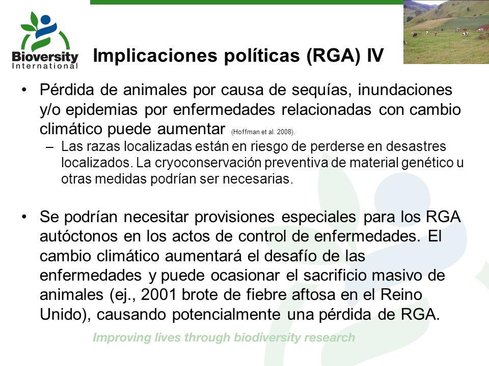 Implicaciones políticas (RGA) IV Pérdida de animales por causa de sequías, inundaciones y/o epidemias por enfermedades relacionadas con cambio climáti