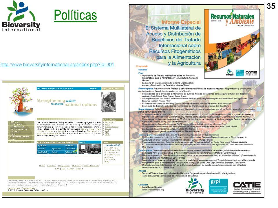 35 http://www.bioversityinternational.org/index.php?id=391 Políticas