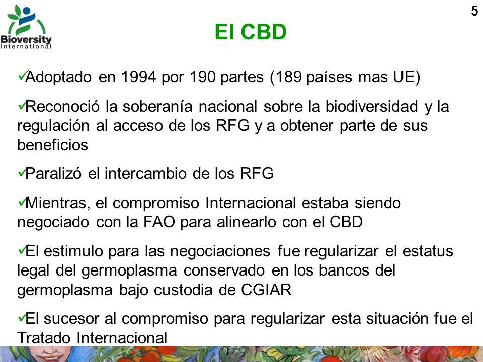 5 El CBD Adoptado en 1994 por 190 partes (189 países mas UE) Reconoció la soberanía nacional sobre la biodiversidad y la regulación al acceso de los R