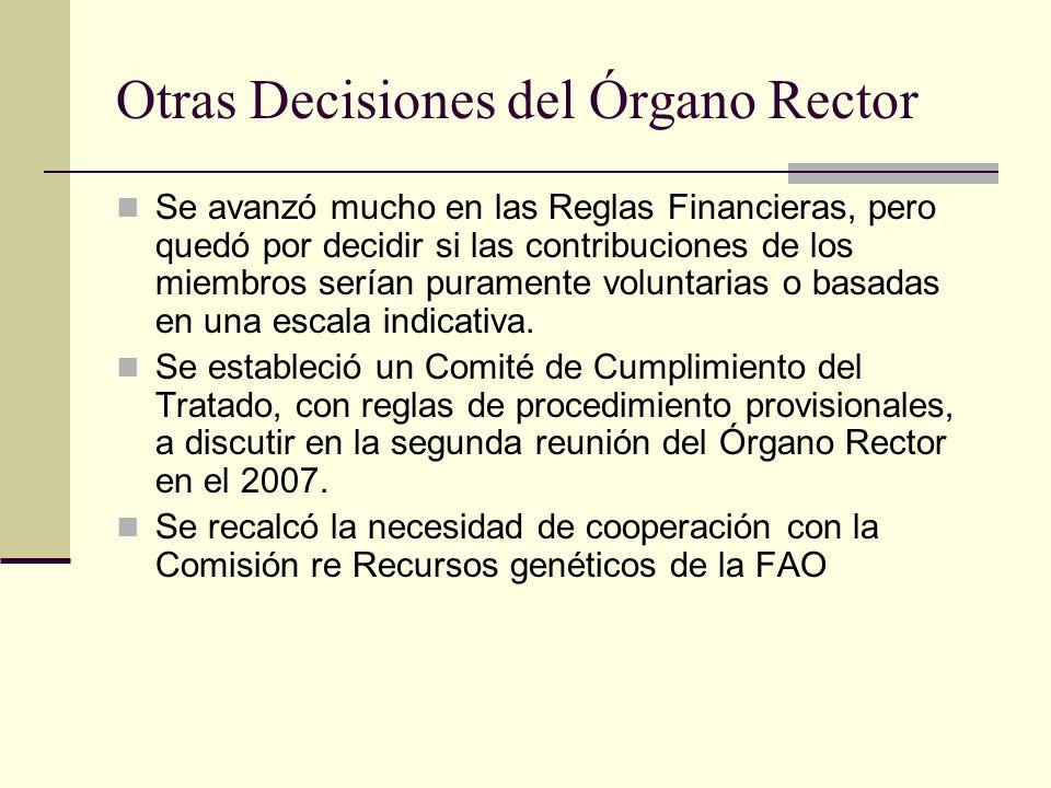 Otras Decisiones del Órgano Rector Se avanzó mucho en las Reglas Financieras, pero quedó por decidir si las contribuciones de los miembros serían puramente voluntarias o basadas en una escala indicativa.