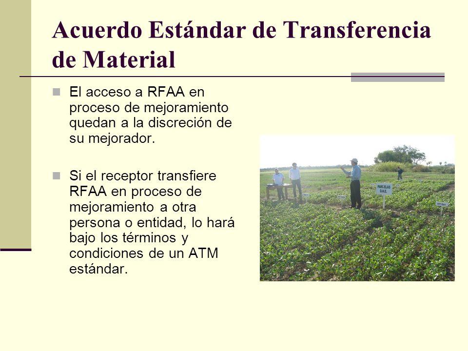 Acuerdo Estándar de Transferencia de Material El acceso a RFAA en proceso de mejoramiento quedan a la discreción de su mejorador.