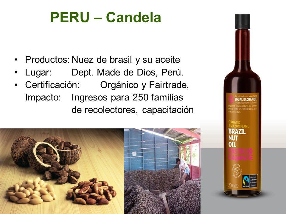 PERU – Candela Productos:Nuez de brasil y su aceite Lugar: Dept. Made de Dios, Perú. Certificación:Orgánico y Fairtrade, Impacto:Ingresos para 250 fam