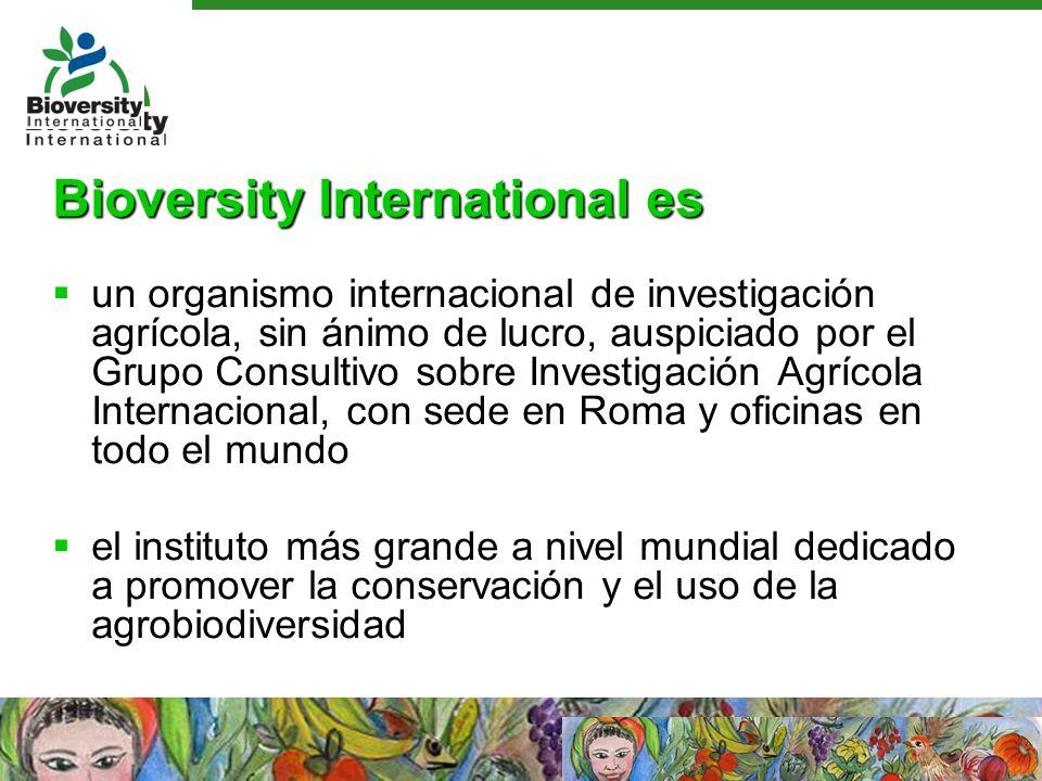 Bioversity International es un organismo internacional de investigación agrícola, sin ánimo de lucro, auspiciado por el Grupo Consultivo sobre Investi