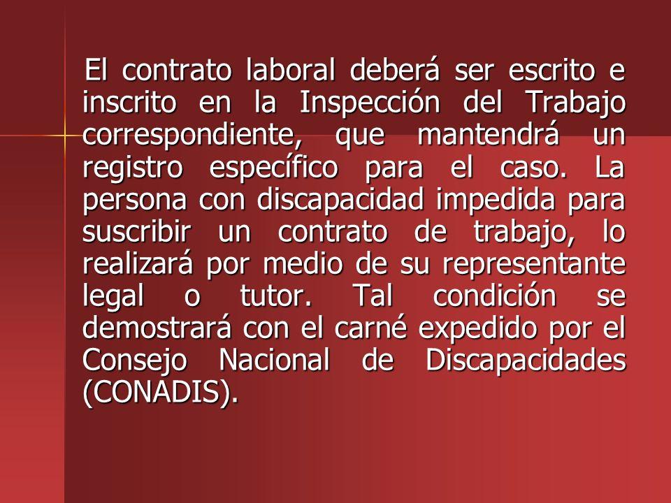 El contrato laboral deberá ser escrito e inscrito en la Inspección del Trabajo correspondiente, que mantendrá un registro específico para el caso. La