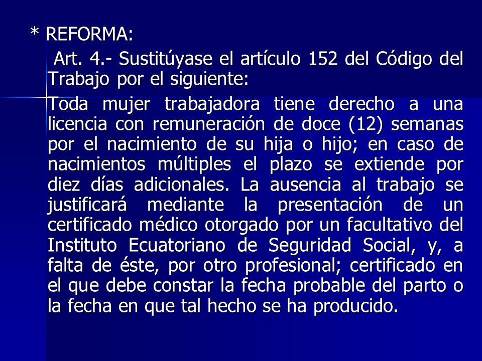 * REFORMA: Art. 4.- Sustitúyase el artículo 152 del Código del Trabajo por el siguiente: Art. 4.- Sustitúyase el artículo 152 del Código del Trabajo p
