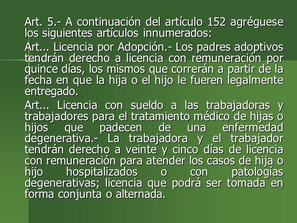 Art. 5.- A continuación del artículo 152 agréguese los siguientes artículos innumerados: Art. 5.- A continuación del artículo 152 agréguese los siguie