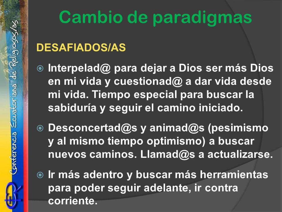 DESAFIADOS/AS Interpelad@ para dejar a Dios ser más Dios en mi vida y cuestionad@ a dar vida desde mi vida. Tiempo especial para buscar la sabiduría y