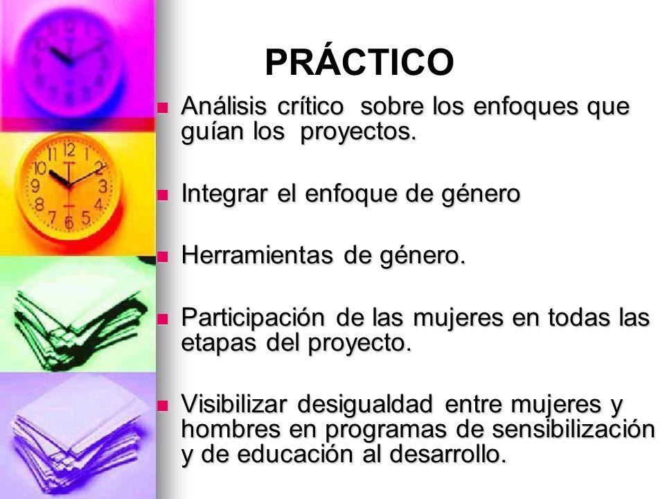 PRÁCTICO Análisis crítico sobre los enfoques que guían los proyectos. Análisis crítico sobre los enfoques que guían los proyectos. Integrar el enfoque