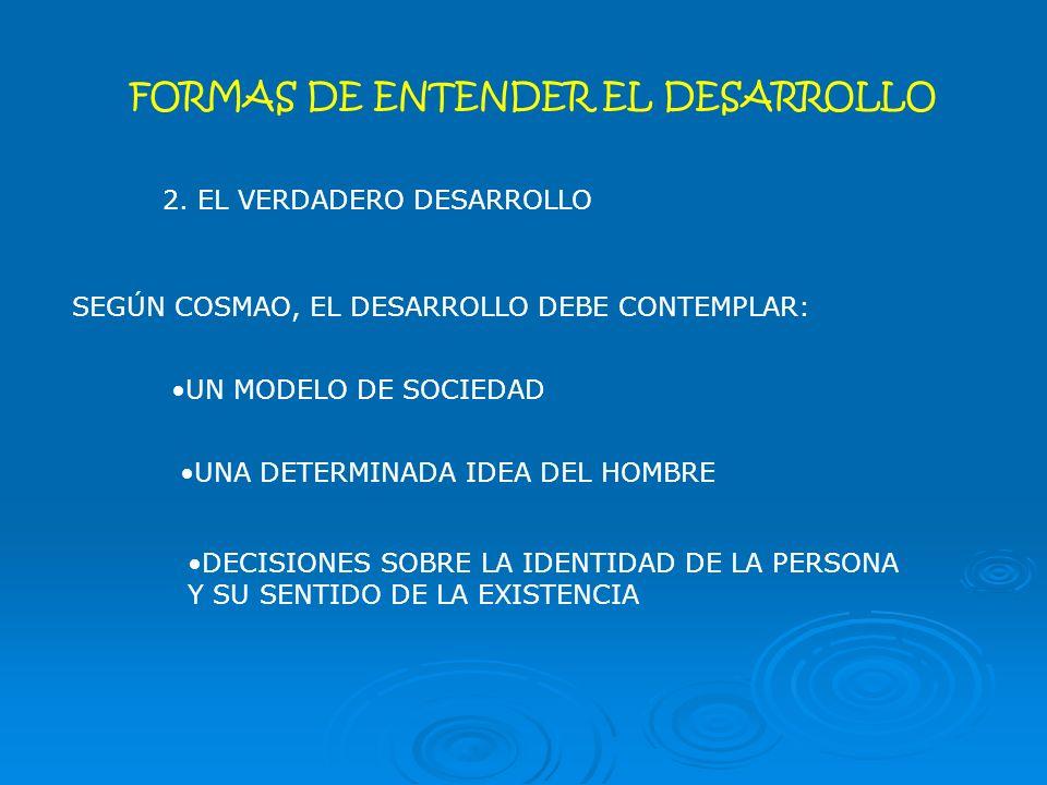 FORMAS DE ENTENDER EL DESARROLLO 2.