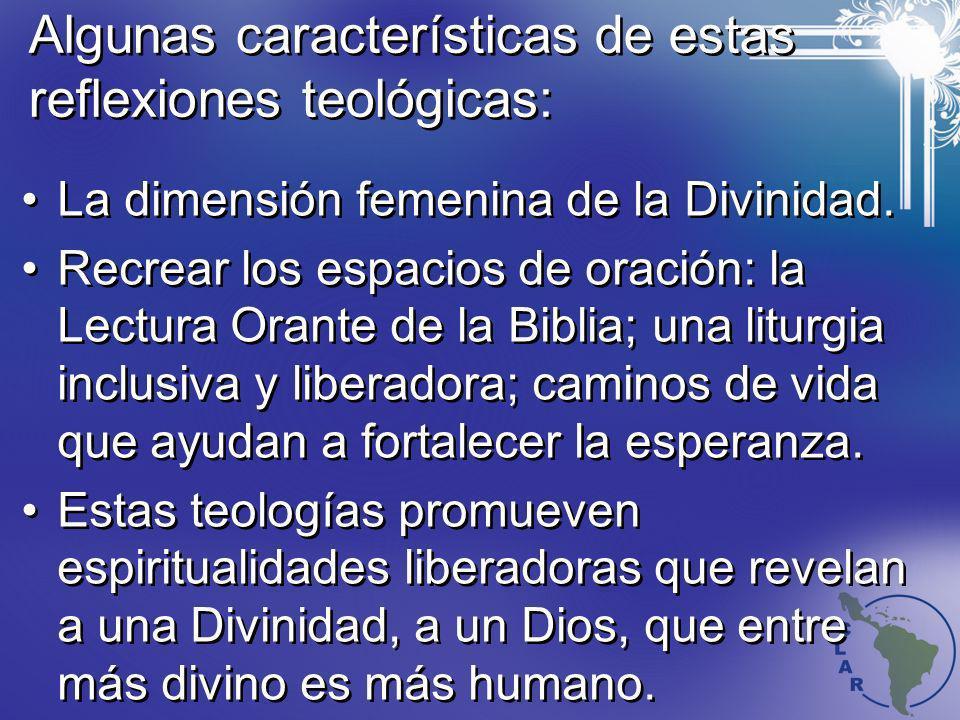 Algunas características de estas reflexiones teológicas: La dimensión femenina de la Divinidad. Recrear los espacios de oración: la Lectura Orante de