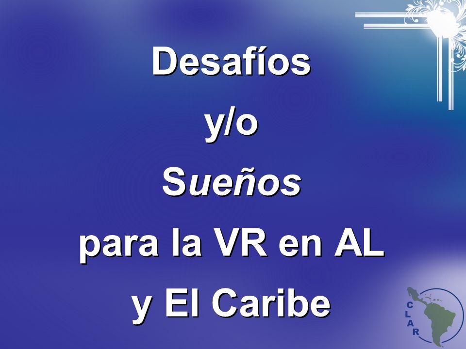 Desafíos y/o Sueños para la VR en AL y El Caribe
