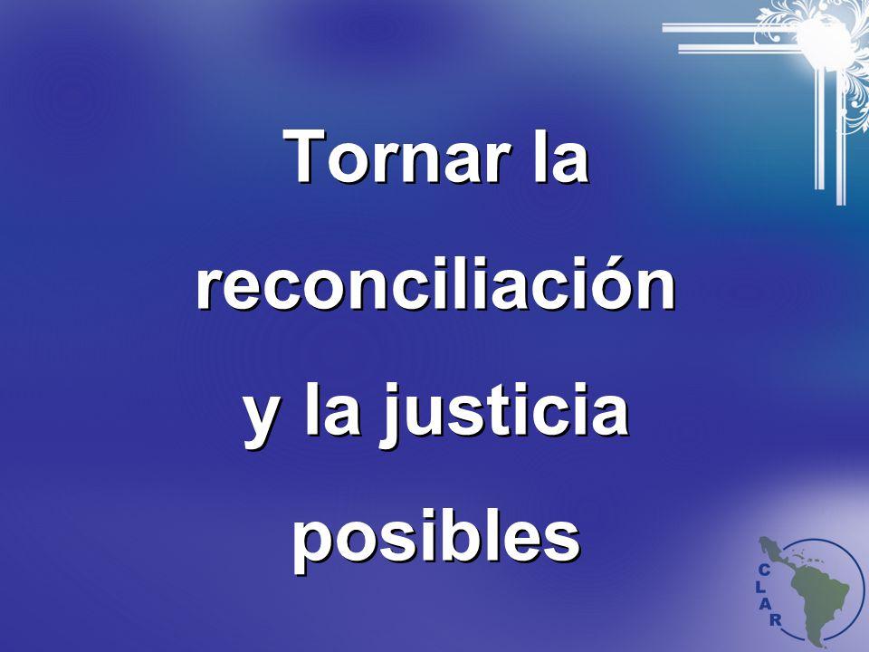 Tornar la reconciliación y la justicia posibles