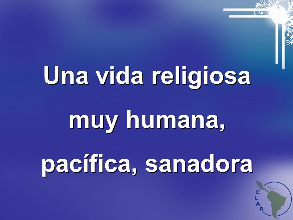 Una vida religiosa muy humana, pacífica, sanadora