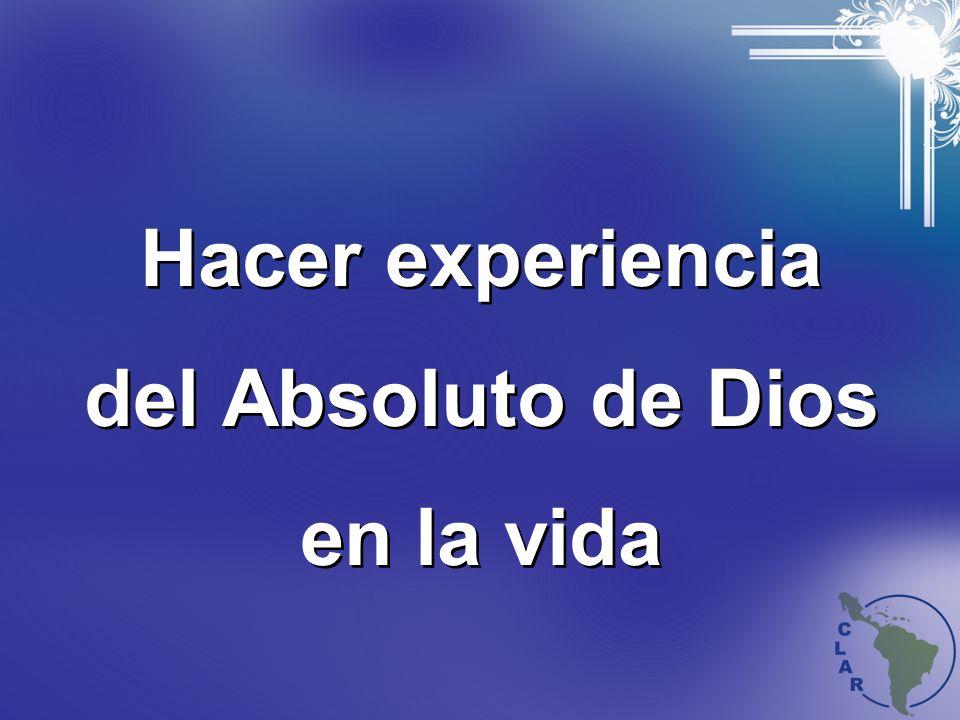 Hacer experiencia del Absoluto de Dios en la vida