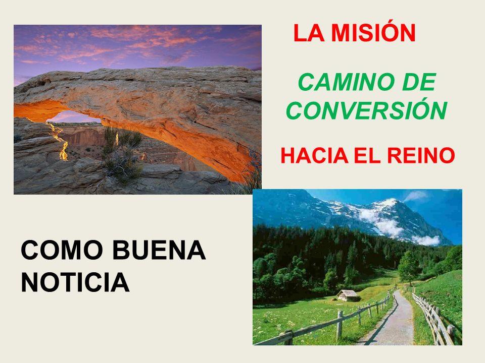 LA MISIÓN CAMINO DE CONVERSIÓN HACIA EL REINO COMO BUENA NOTICIA