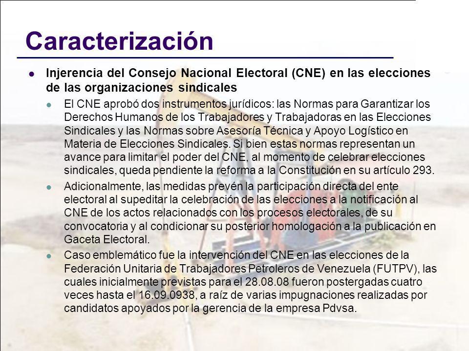 Caracterización Injerencia del Consejo Nacional Electoral (CNE) en las elecciones de las organizaciones sindicales El CNE aprobó dos instrumentos jurí