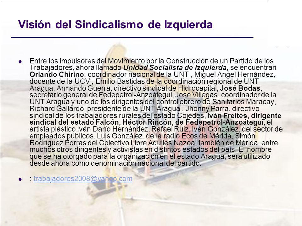 Visión del Sindicalismo de Izquierda Entre los impulsores del Movimiento por la Construcción de un Partido de los Trabajadores, ahora llamado Unidad S