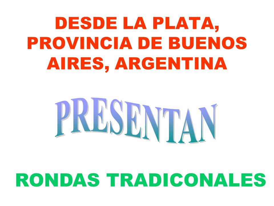 DESDE LA PLATA, PROVINCIA DE BUENOS AIRES, ARGENTINA RONDAS TRADICONALES