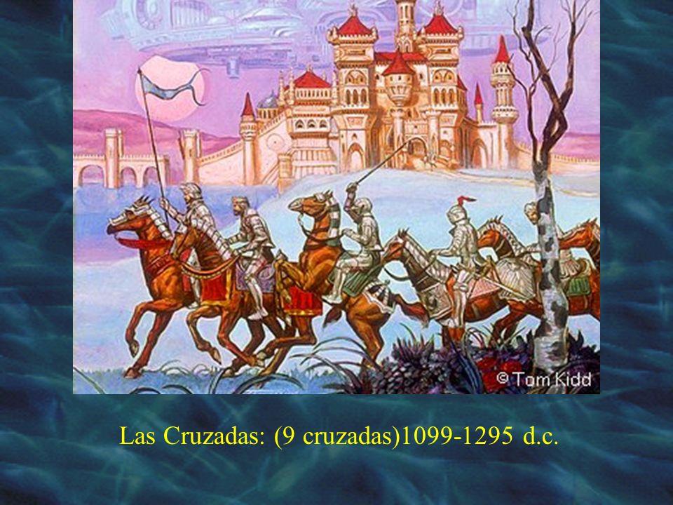 Las Cruzadas: (9 cruzadas)1099-1295 d.c.