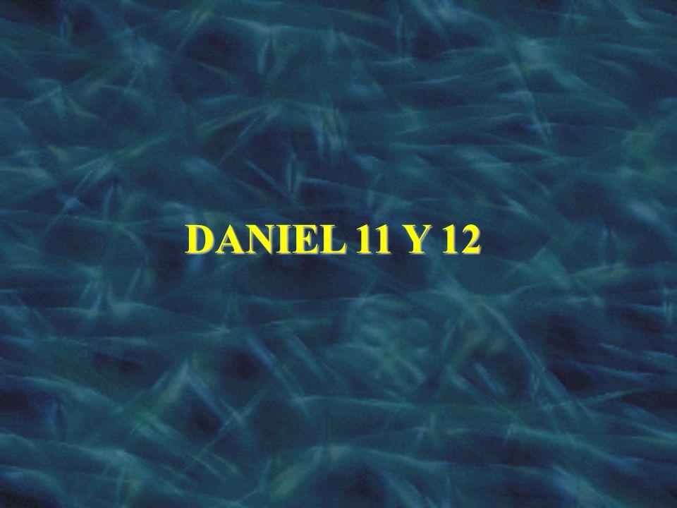 DANIEL 11 Y 12