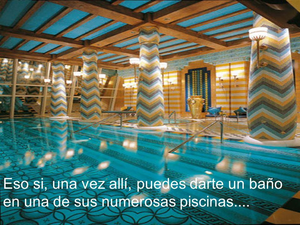 Eso si, una vez allí, puedes darte un baño en una de sus numerosas piscinas....