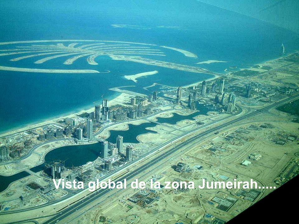 Vista global de la zona Jumeirah.....