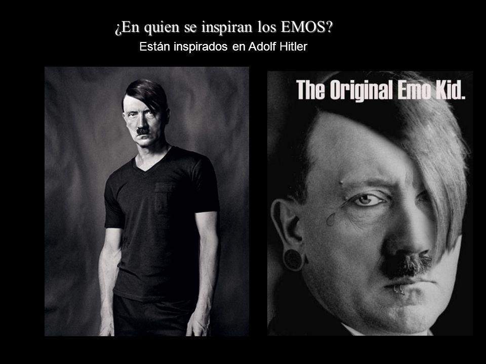 ¿En quien se inspiran los EMOS? Están inspirados en Adolf Hitler