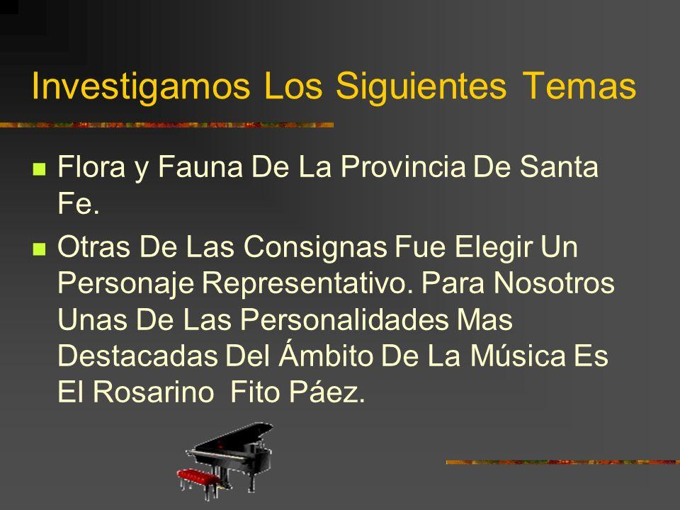 Investigamos Los Siguientes Temas Flora y Fauna De La Provincia De Santa Fe.