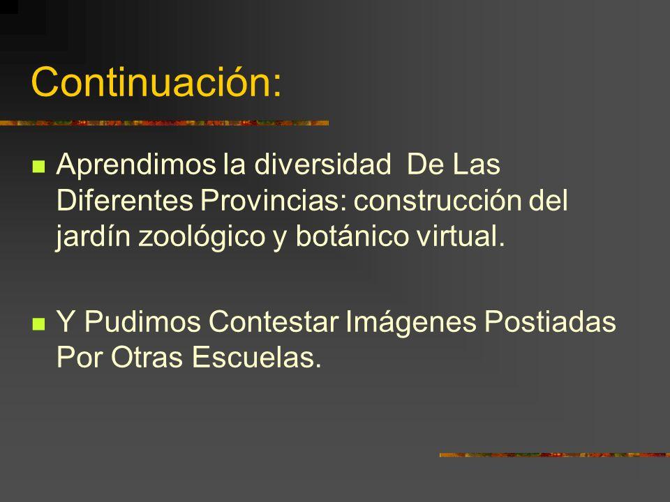 Continuación: Aprendimos la diversidad De Las Diferentes Provincias: construcción del jardín zoológico y botánico virtual.