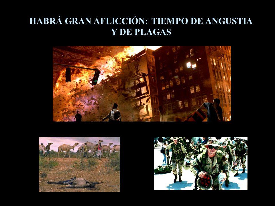 HABRÁ GRAN AFLICCIÓN: TIEMPO DE ANGUSTIA Y DE PLAGAS