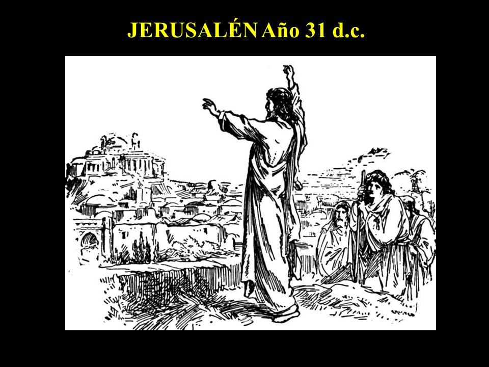 JERUSALÉN Año 31 d.c.