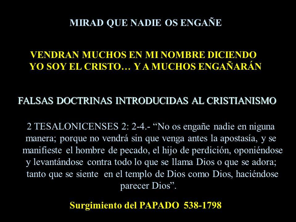 VENDRAN MUCHOS EN MI NOMBRE DICIENDO YO SOY EL CRISTO… Y A MUCHOS ENGAÑARÁN 2 TESALONICENSES 2: 2-4.- No os engañe nadie en niguna manera; porque no v