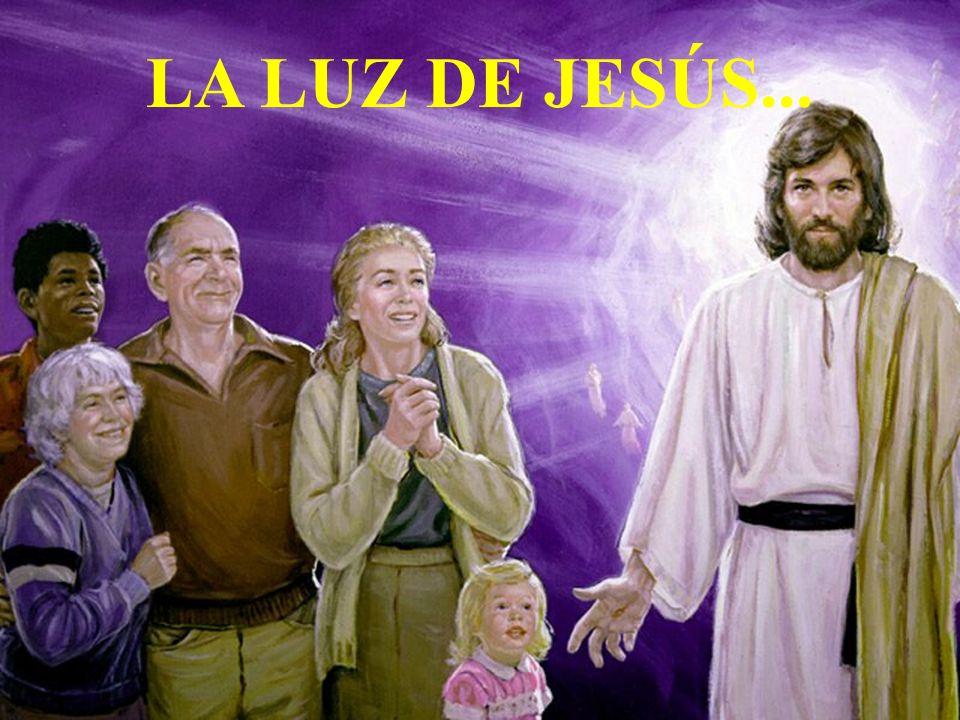 LA LUZ DE JESÚS...