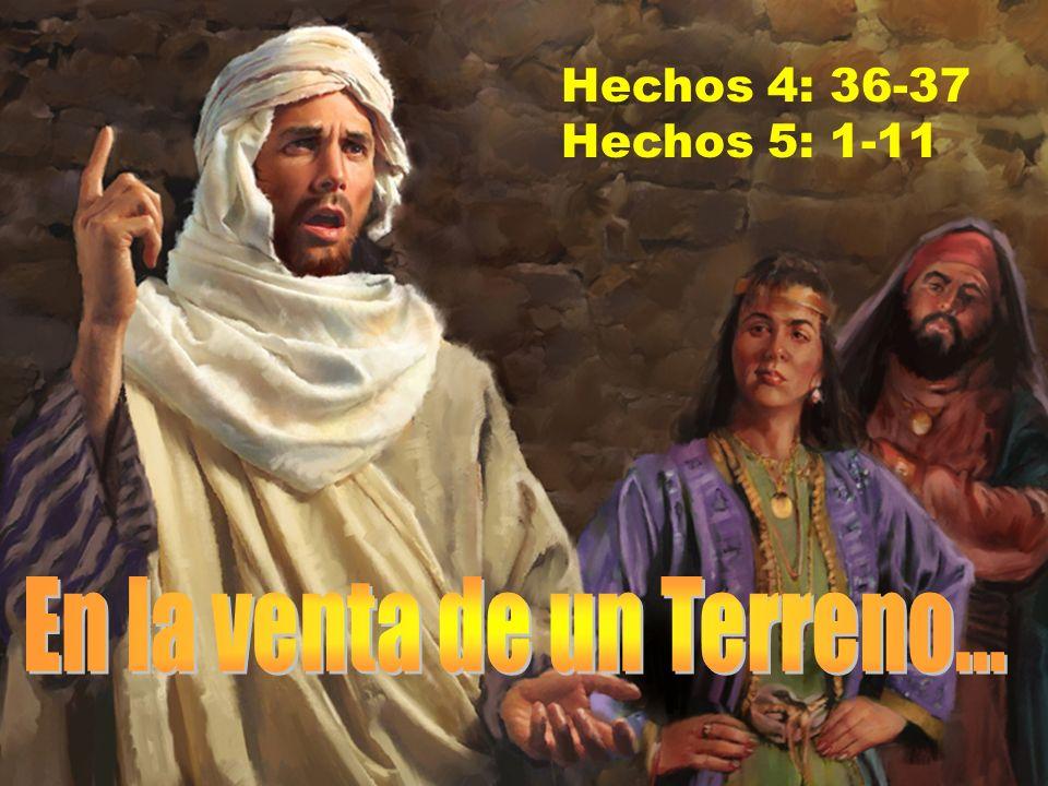 Hechos 4: 36-37 Hechos 5: 1-11