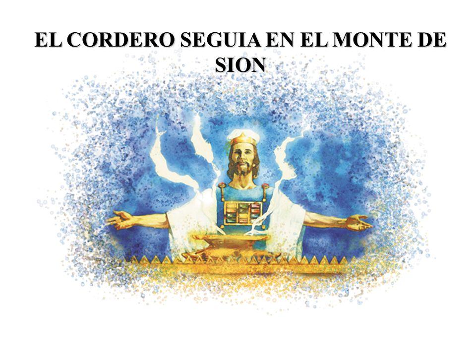 EL CORDERO SEGUIA EN EL MONTE DE SION