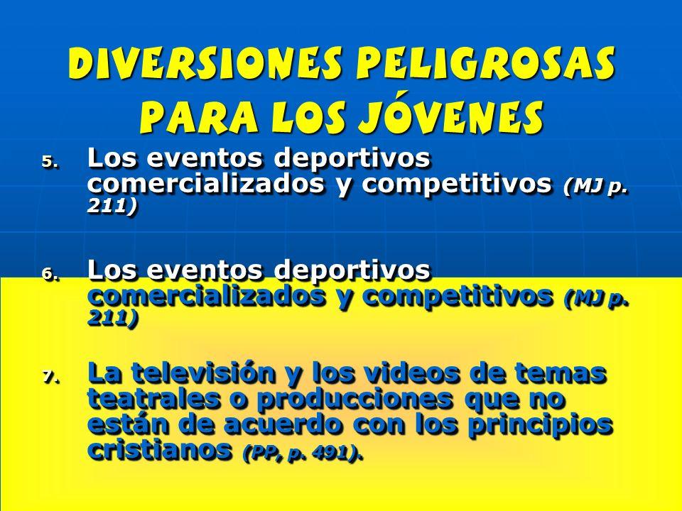 diversiones peligrosas para los jóvenes 5. Los eventos deportivos comercializados y competitivos (MJ p. 211) 6. Los eventos deportivos comercializados