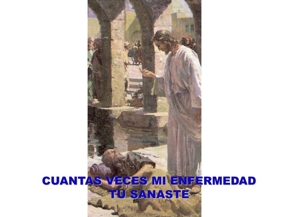 CUANTAS VECES MI ENFERMEDAD TU SANASTE