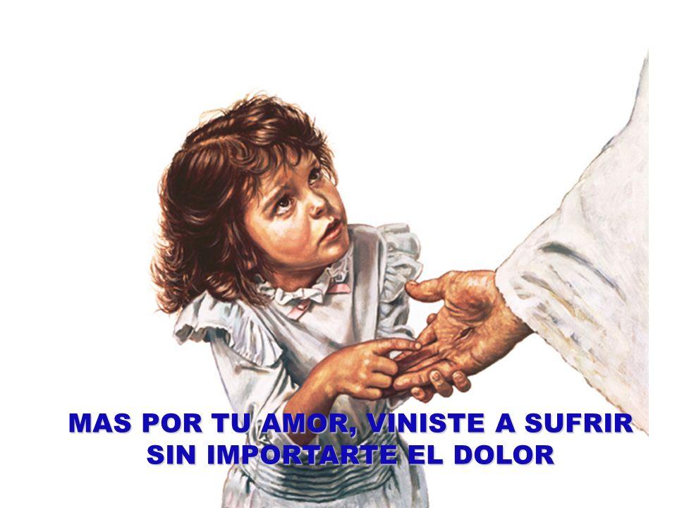 MAS POR TU AMOR, VINISTE A SUFRIR SIN IMPORTARTE EL DOLOR