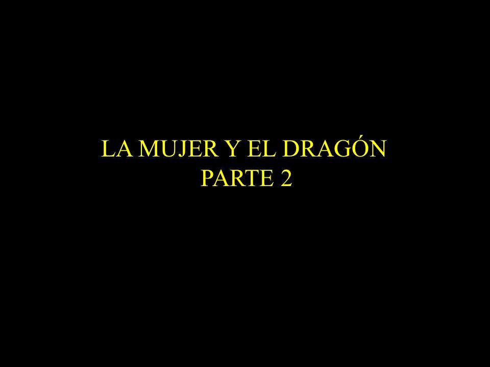 LA MUJER Y EL DRAGÓN PARTE 2