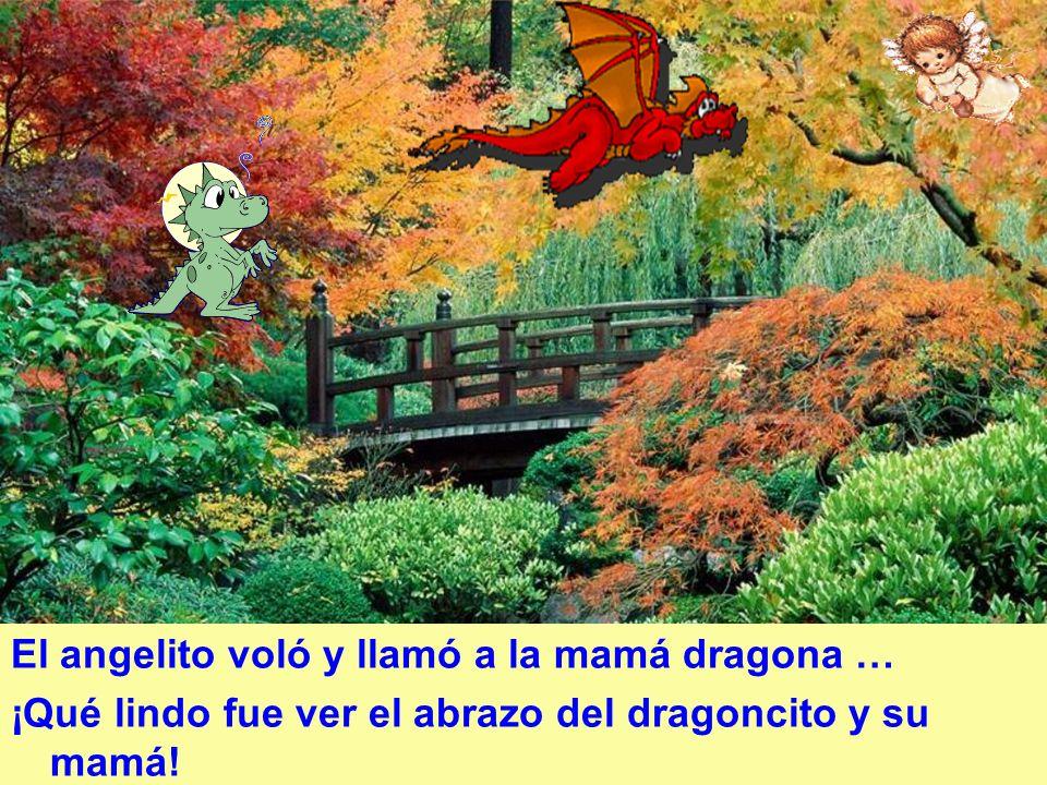 El angelito voló y llamó a la mamá dragona … ¡Qué lindo fue ver el abrazo del dragoncito y su mamá!